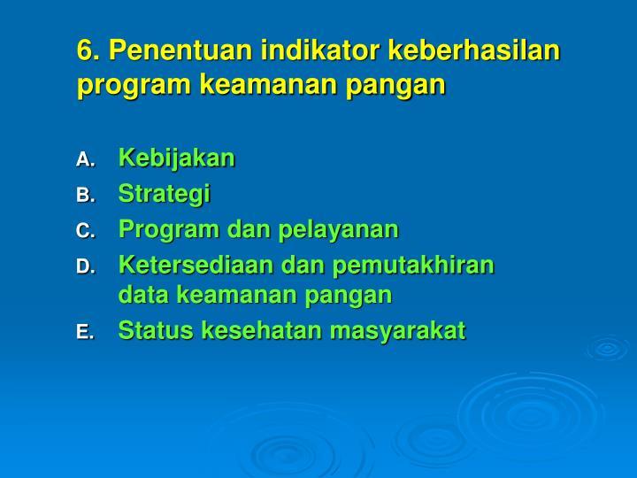 6. Penentuan indikator keberhasilan program keamanan pangan