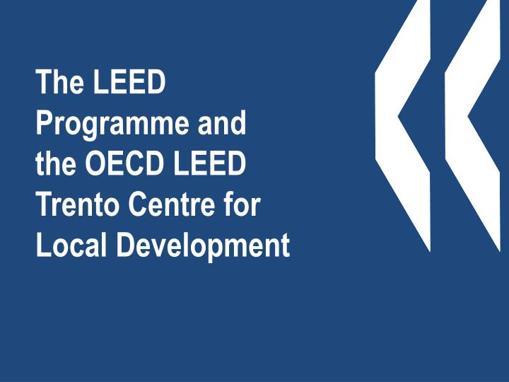 The LEED Programme and