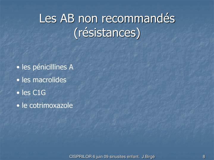 Les AB non recommandés (résistances)