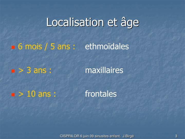 Localisation et âge