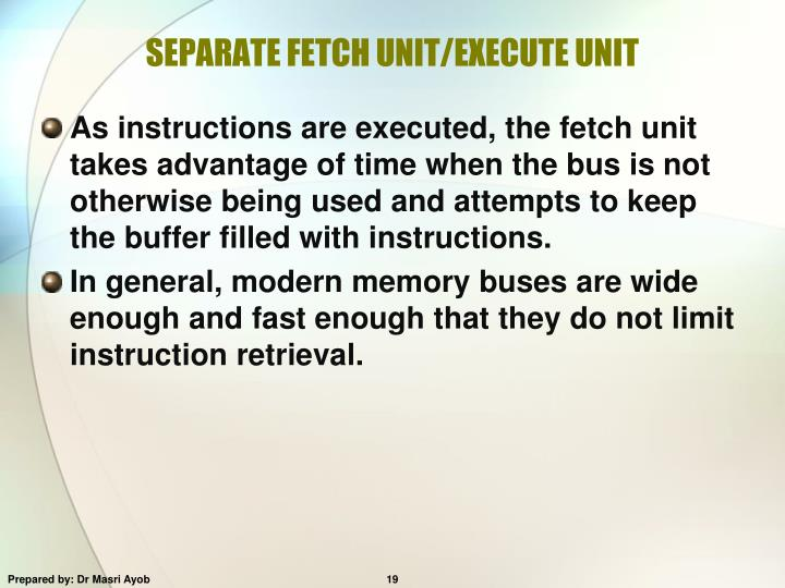 SEPARATE FETCH UNIT/EXECUTE UNIT