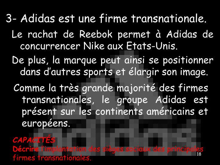 3- Adidas est une firme transnationale.