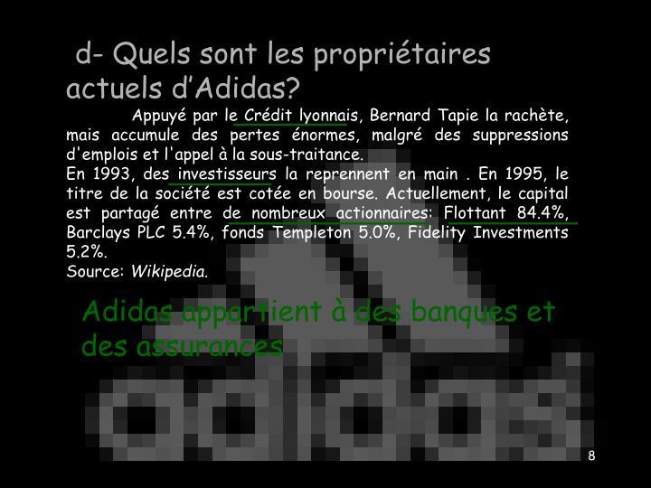 d- Quels sont les propriétaires actuels d'Adidas?