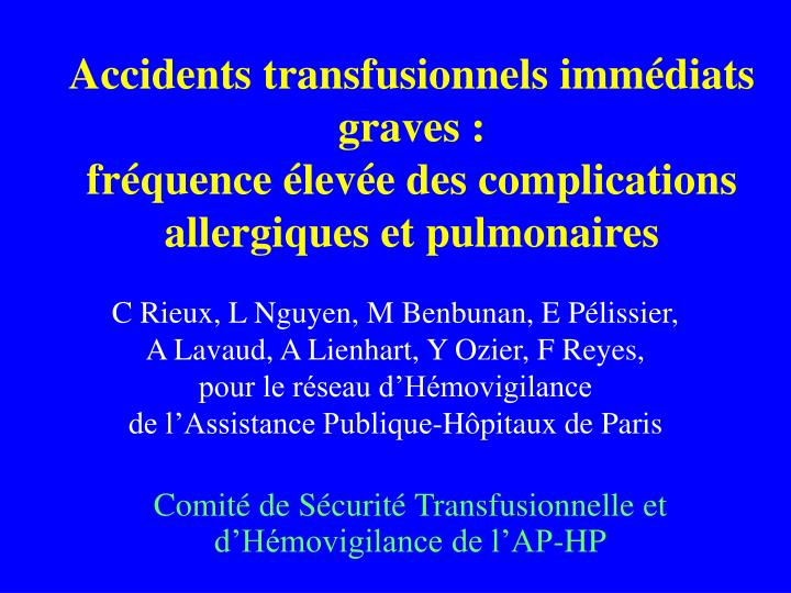Accidents transfusionnels immédiats graves :
