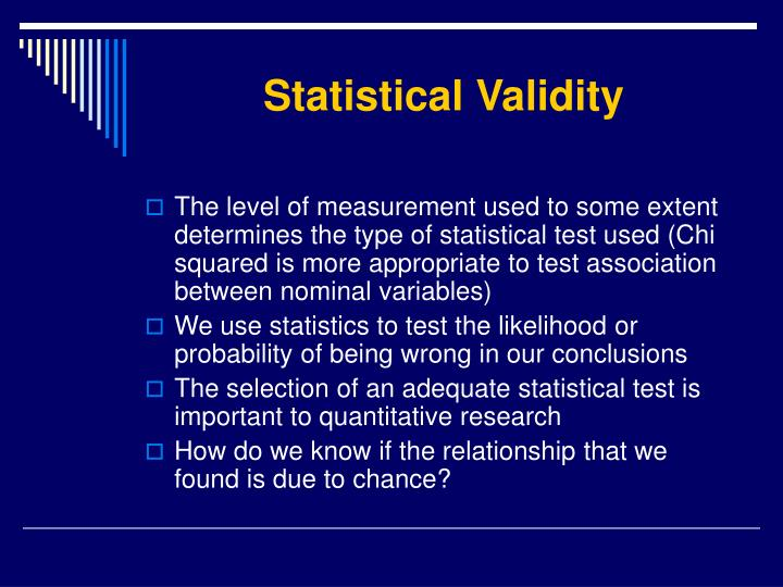 validity in research methodology In contrast, observational research may have high external validity (generalizability) because it has taken place in the real world however, the presence of so many uncontrolled variables may lead to low internal validity in that we can't be sure which variables are affecting the observed behaviors.
