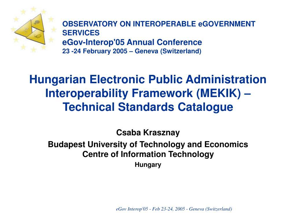 Hungarian Electronic Public Administration Interoperability Framework (MEKIK) – Technical Standards Catalogue