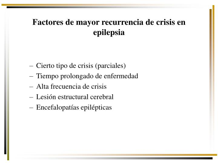 Factores de mayor recurrencia de crisis en epilepsia