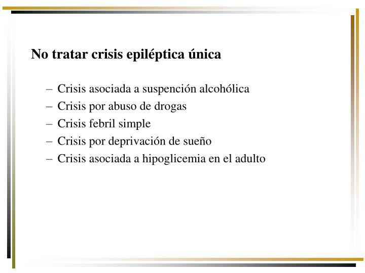 No tratar crisis epiléptica única