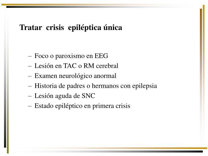 Tratar  crisis  epiléptica única