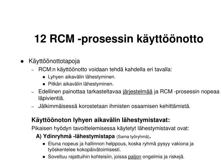 12 RCM -prosessin käyttöönotto