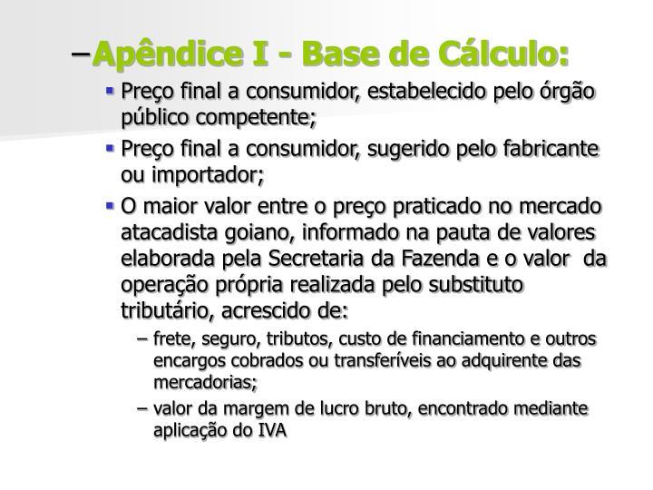 Apêndice I - Base de Cálculo: