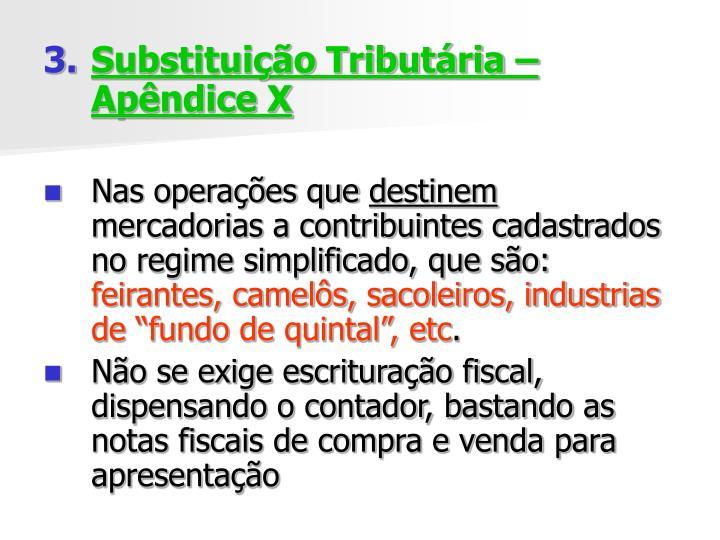 Substituição Tributária – Apêndice X