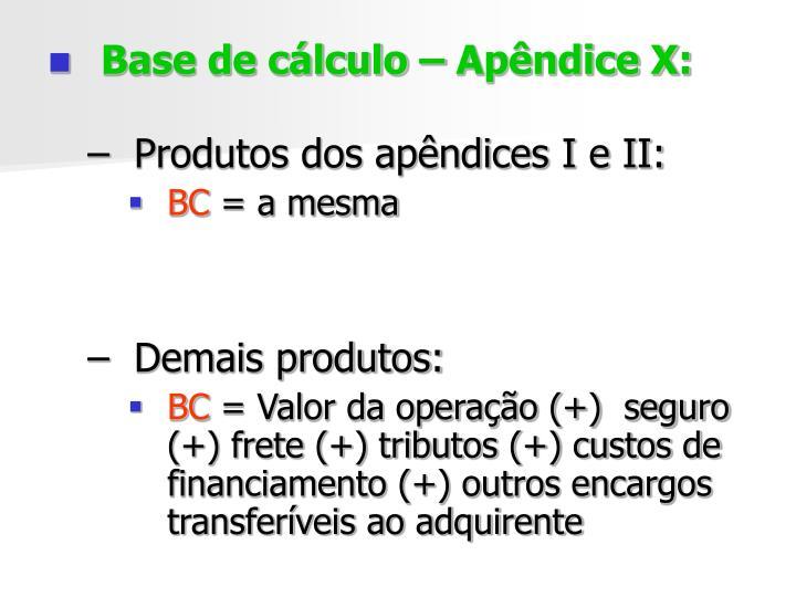 Base de cálculo – Apêndice X:
