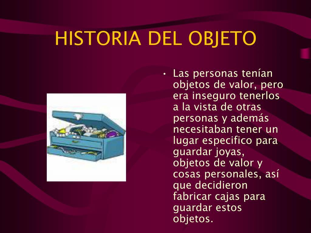 HISTORIA DEL OBJETO