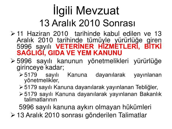 11 Haziran 2010tarihinde kabul edilen ve 13 Aralık 2010 tarihinde tümüyle yürürlüğe giren  5996 sayılı