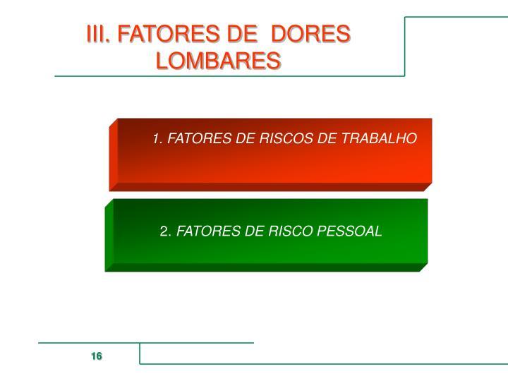 III. FATORES DE  DORES LOMBARES