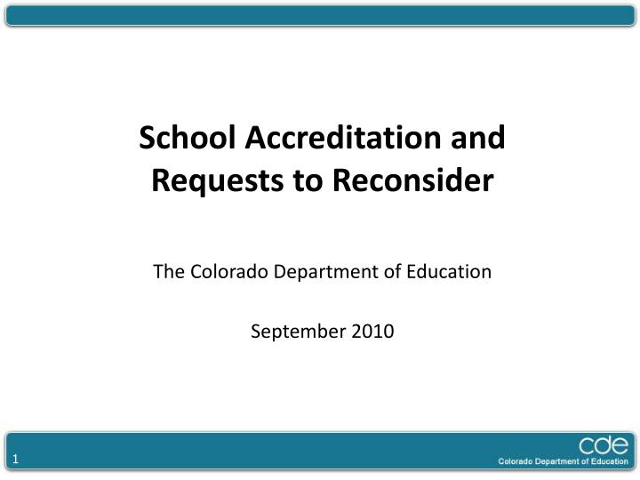 School Accreditation and Requests to Reconsider