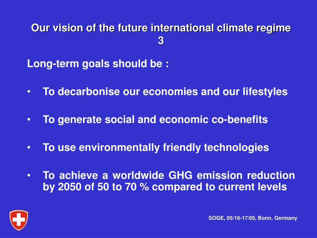 Our vision of the future international climate regime    3
