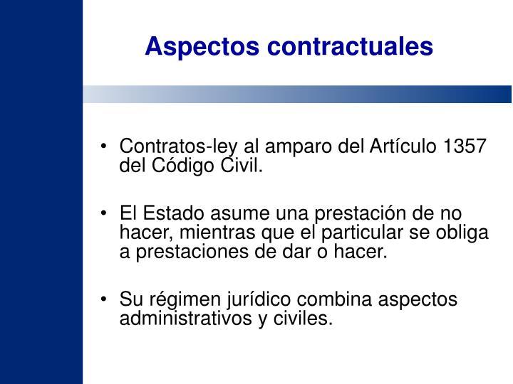 Contratos-ley al amparo del Artículo 1357 del Código Civil.