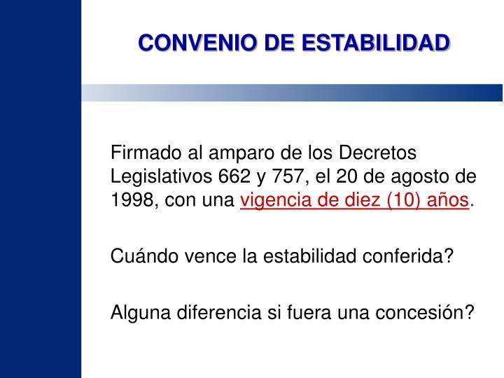 Firmado al amparo de los Decretos Legislativos 662 y 757, el 20 de agosto de 1998, con una