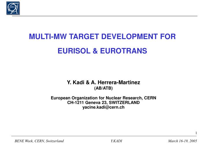 Multi mw target development for eurisol eurotrans