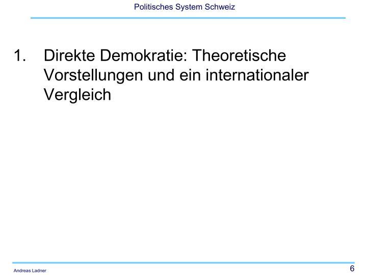 Direkte Demokratie: Theoretische Vorstellungen und ein internationaler Vergleich