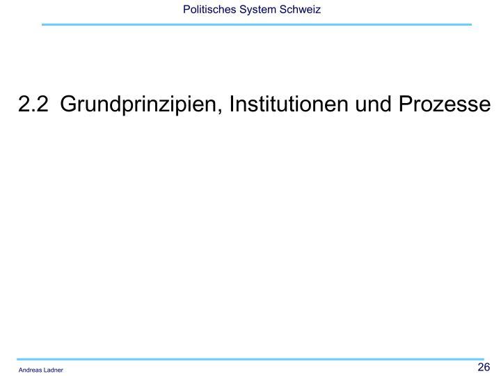 2.2Grundprinzipien, Institutionen und Prozesse