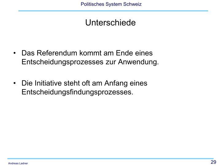 Das Referendum kommt am Ende eines Entscheidungsprozesses zur Anwendung.
