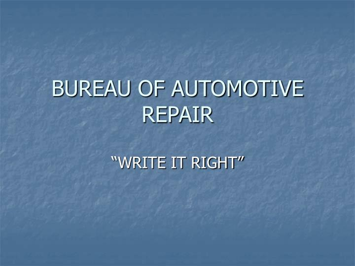 Ppt bureau of automotive repair powerpoint presentation for Bureau automotive repair