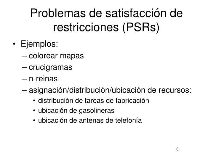 Problemas de satisfacción de restricciones (PSRs)
