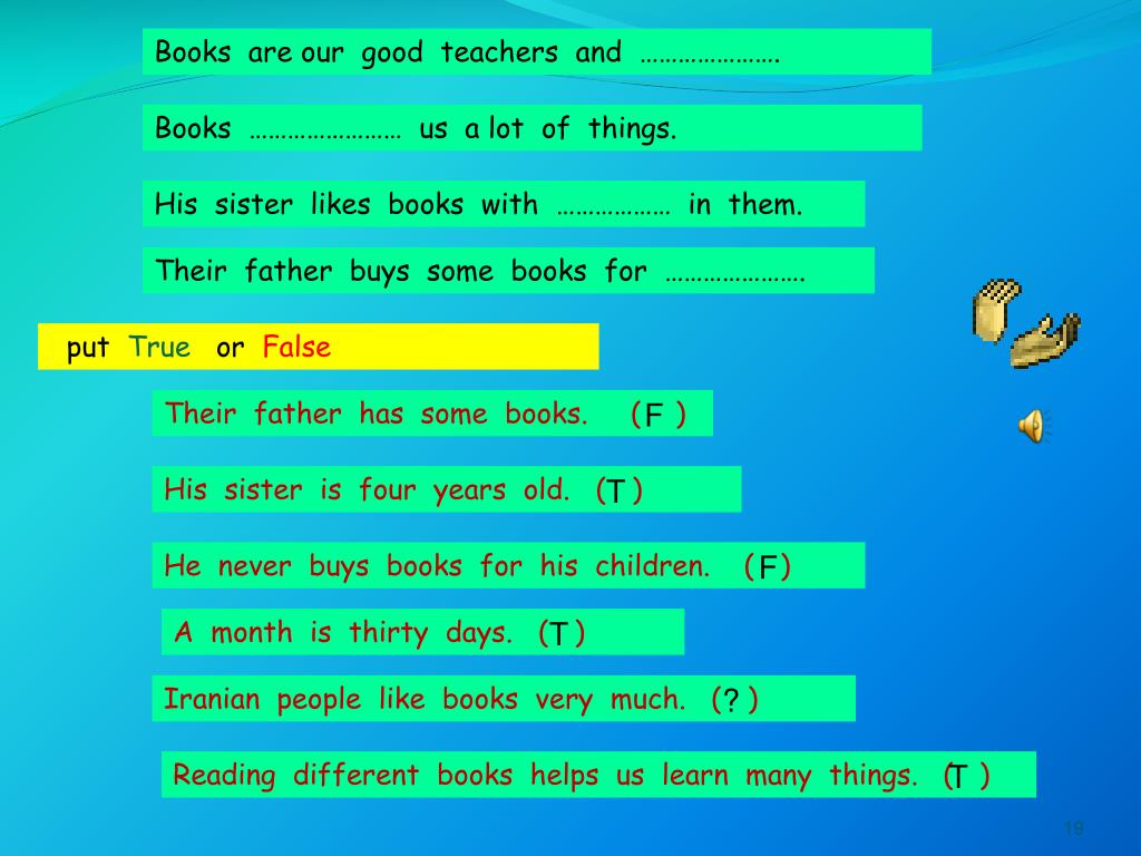 Books  are our  good  teachers  and  ………………….