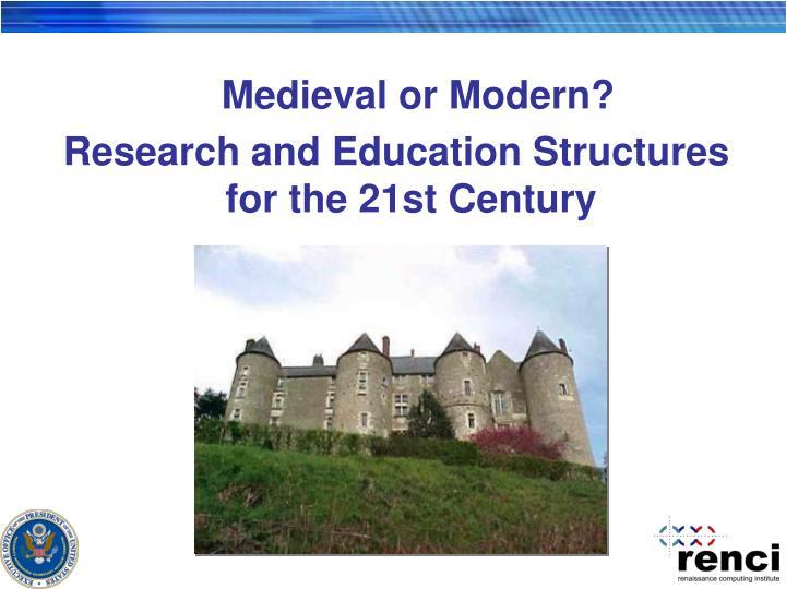 Medieval or Modern?