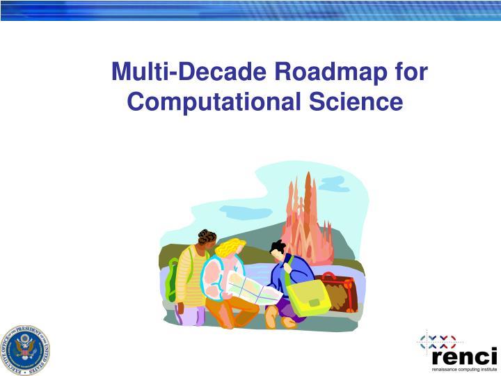 Multi-Decade Roadmap for