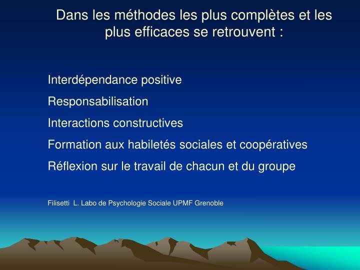 Dans les méthodes les plus complètes et les plus efficaces se retrouvent :