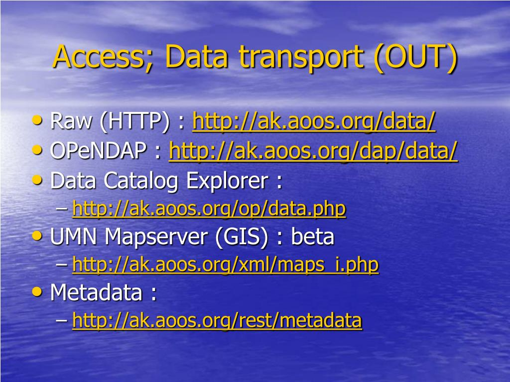 Access; Data transport (OUT)
