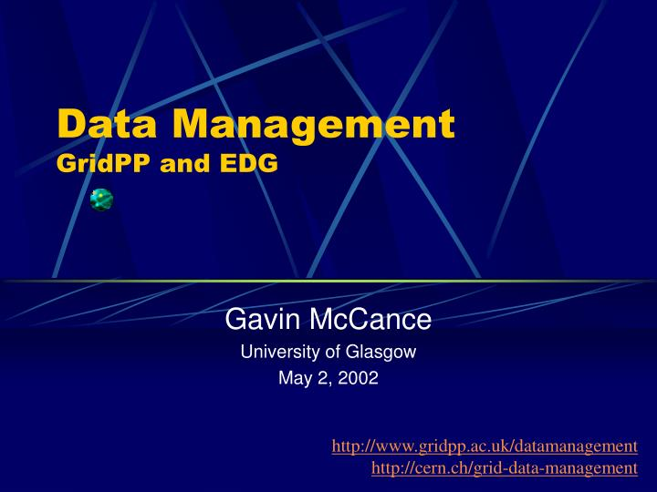 Data management gridpp and edg l.jpg
