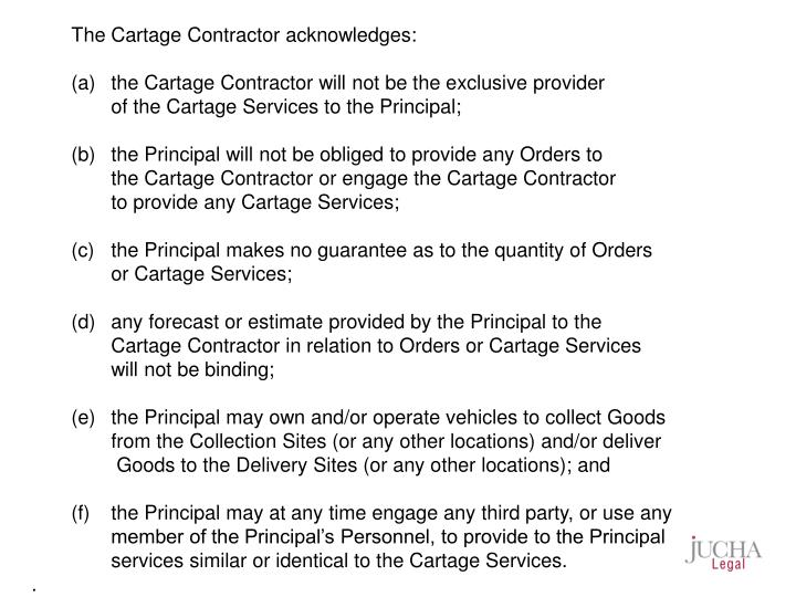 The Cartage Contractor acknowledges:
