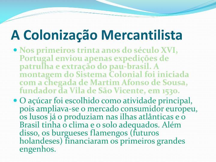 A Colonização Mercantilista