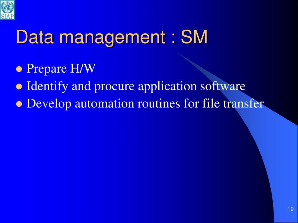 Data management : SM