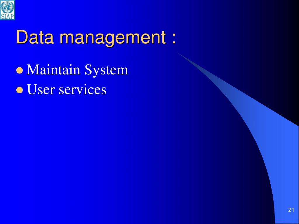 Data management :
