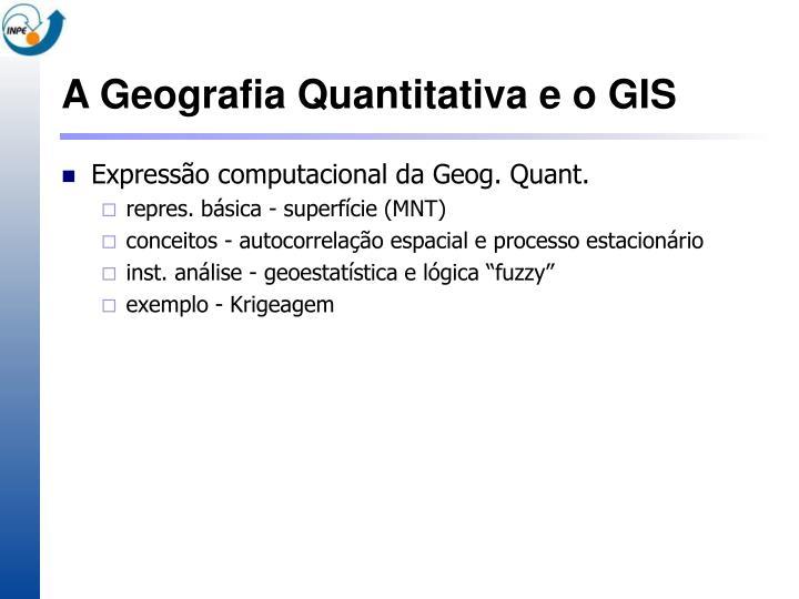 A Geografia Quantitativa e o GIS