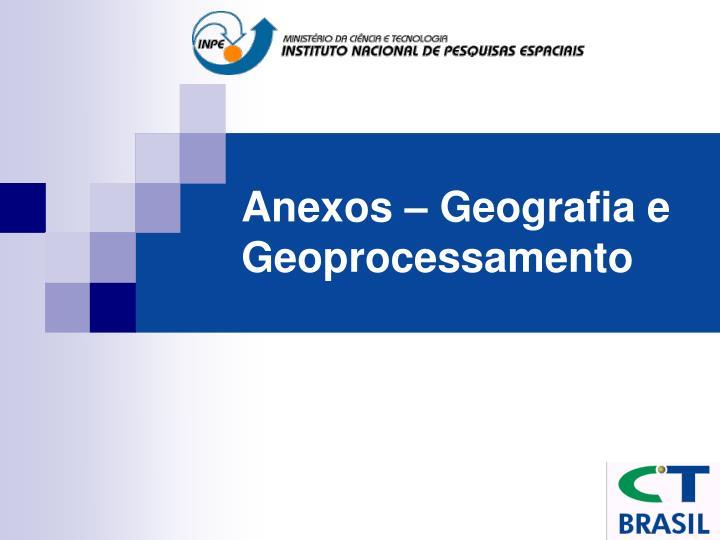 Anexos – Geografia e Geoprocessamento