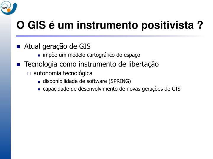 O GIS é um instrumento positivista ?