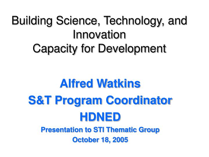 Building science technology and innovation capacity for development