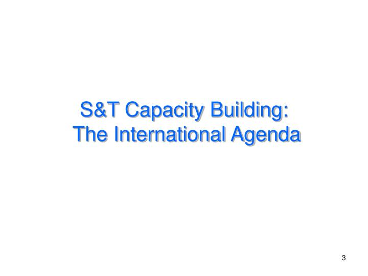 S t capacity building the international agenda