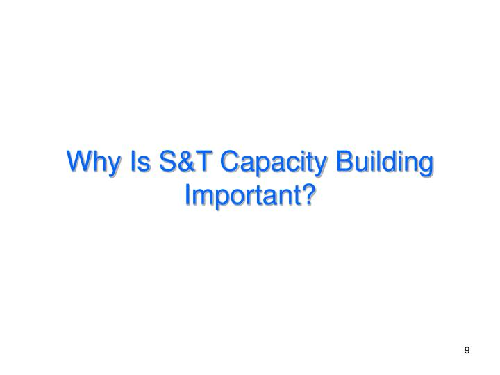 Why Is S&T Capacity Building Important?