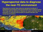 hyperspectral data to diagnose the near tc environment
