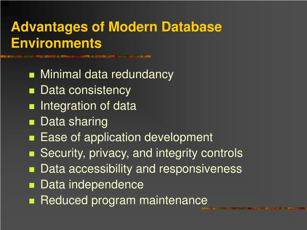 Advantages of Modern Database Environments