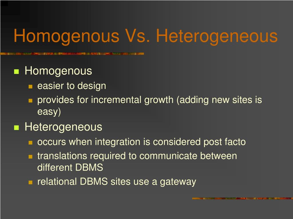 Homogenous Vs. Heterogeneous
