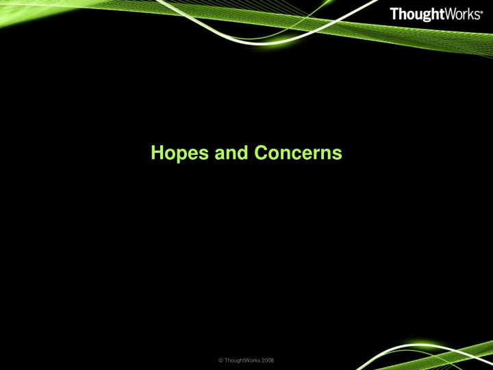 Hopes and concerns